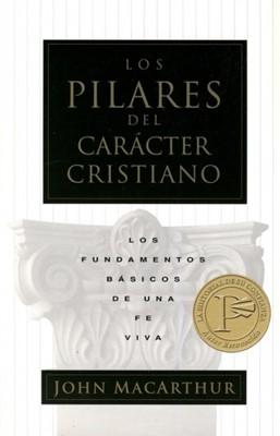 Los Pilares Del Carácter Cristiano (Rústica)