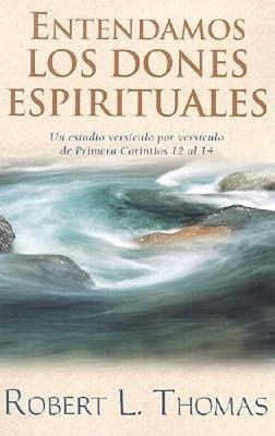 Entendamos Los Dones Espirituales (Tapa Suave) [Libro]