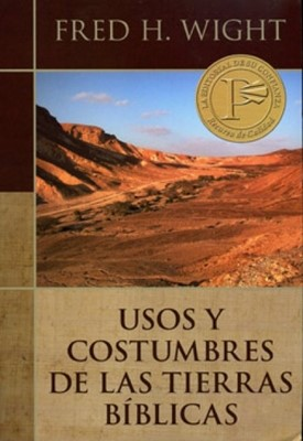 Usos Y Costumbres De Las Tierras Biblicas (Rústica)