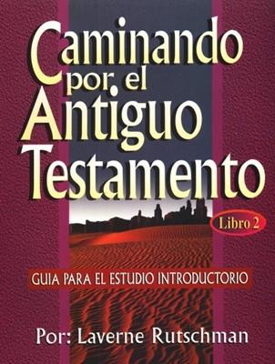 Caminando Por El Antiguo Testamento (Tapa Suave) [Libro]