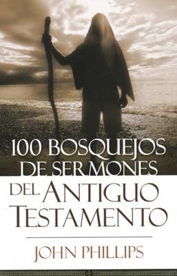 100 Bosquejos De Sermones Del Antiguo Testamento (Rústica)