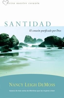 Santidad: El Corazón Purificado Por Dios (Rústica) [Libro]