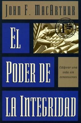 El Poder De La Integridad (Rústica) [Libro]