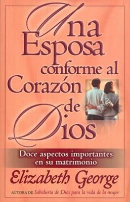 Una Esposa Conforme Al Corazón De Dios (Rústica) [Libro]