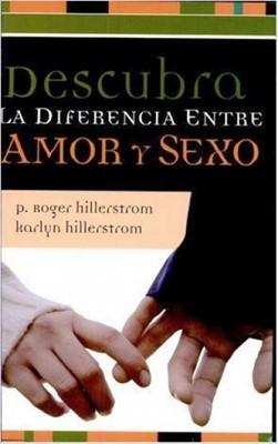 Descubra La Diferencia Entre Amor Y Sexo (Tapa Suave) [Libro]
