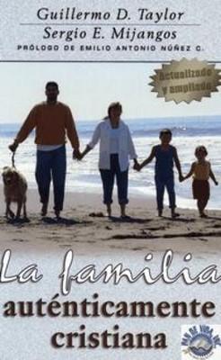La Familia Autenticamente Cristiana (Rústica) [Libro]