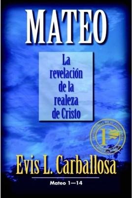 Mateo 1-14: La Revelación De La Realeza De Cristo (Rústica) [Libro]