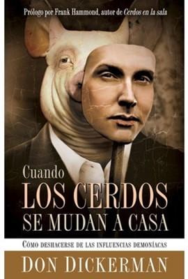 Cuando Los Cerdos Se Mudan A Casa (Rústica) [Libro]