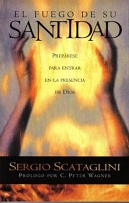 El Fuego De Su Santidad (Rústica)