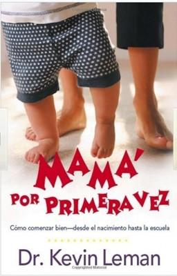 Mama Por Primera Vez (Rústica) [Libro]