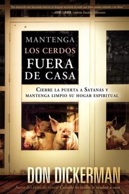 Mantenga Los Cerdos Fuera De La Casa (Tapa Suave)