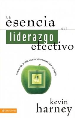 La Esencia Del Liderazgo Efectivo (Tapa Suave) [Libro]