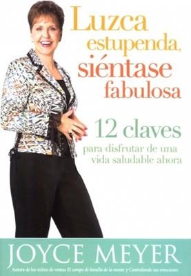 Luzca Estupenda, Siéntase Fabulosa - 12 Claves (Rústica) [Libro]