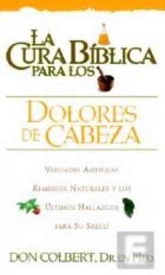 Serie Cura Bíblica: Dolores De Cabeza (Tapa Suave) [Libro]