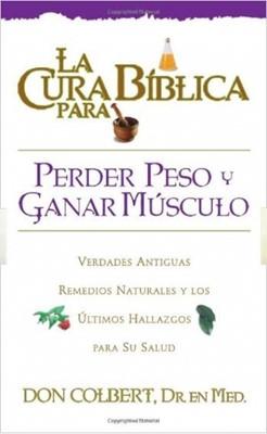 Serie Cura Bíblica: Perder Peso Y Ganar Músculo (Tapa Suave) [Libro]