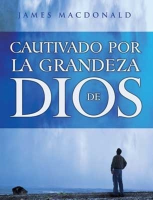 Cautivado Por La Grandeza De Dios (Tapa Suave)