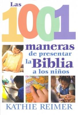 1001 Maneras De Enseñar La Biblia A Sus Hijos (Tapa Suave)