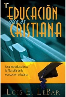 Educación Que Es Cristiana (Tapa Suave)