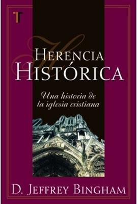 Herencia Histórica: Una Historia De La Iglesia Cristiana (Tapa Suave) [Libro]