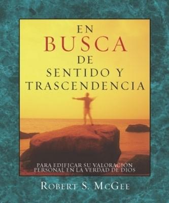 En Busca De Sentido Y Trascendencia (Rústica) [Libro]