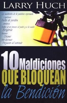 10 Maldiciones Que Bloquean La Bendición (Rústica) [Libro]