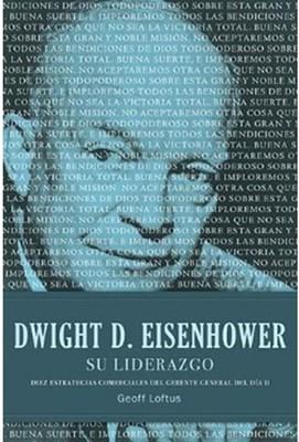 Dwight D. Eisenhower: Su Liderazgo (Tapa Dura) [Libro]