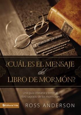 ¿Cuál Es El Mensaje Del Libro Del Mormón? (Rústica)