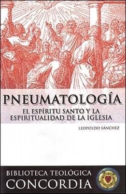 Biblioteca Teológica Concordia: Pneumatología (Tapa Suave)