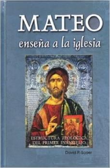 Mateo Enseña A La Iglesia: Estructura Teológica Del Primer Evangelio (Tapa Dura) [Libro]