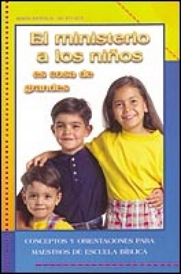 El Ministerio A Los Niños Es Cosa De Grandes (Tapa Suave)