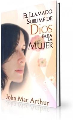 El Llamado Sublime De Dios Para La Mujer (Rustica)