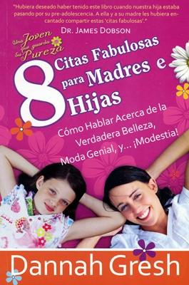 8 Citas Fabulosas Para Madres e Hijas (Rústica)