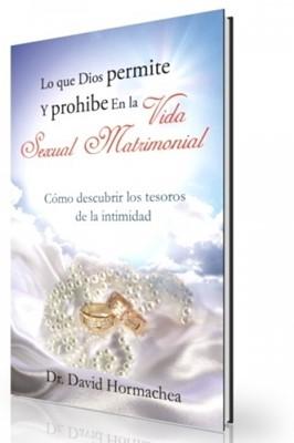 Lo Que Dios Permite y Prohibe En La Vida Sexual Matrimonial (Rústica)