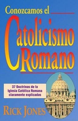 Conozcamos El Catolicismo Romano (Rústica)