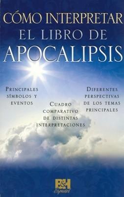 Cómo Interpretar El Libro De Apocalipsis (Rústica)