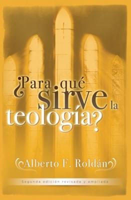 ¿Para Qué Sirve La Teología? (Rústica)