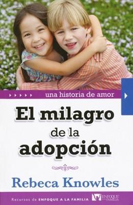 El Milagro De La Adopción (Tapa Suave) [Libro]