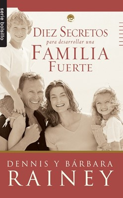 Diez secretos para desarrollar una familia fuerte (Tapa suave rústica) [Libro de Bolsillo]