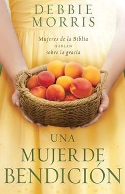 Una Mujer de Bendición (Rustica ) [Libro]