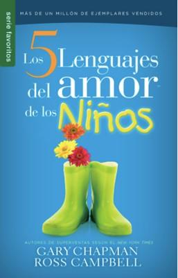 Los Cinco Lenguajes del amor para los Niños (Rústica) [Libro de Bolsillo]