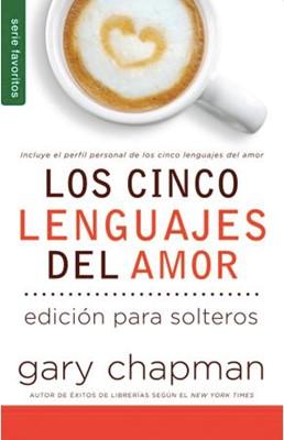 Los Cinco Lenguajes del amor para los Solteros (Rústica) [Libro de Bolsillo]