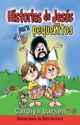 Historias de Jesús para pequeñitos (Tapa Dura Acolchada)