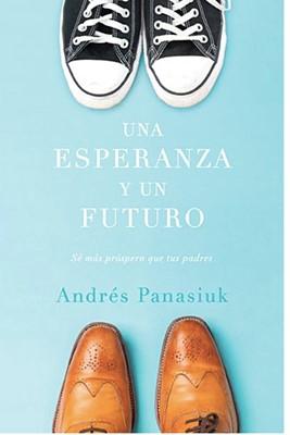 Una Esperanza Y Un Futuro (Rústica)
