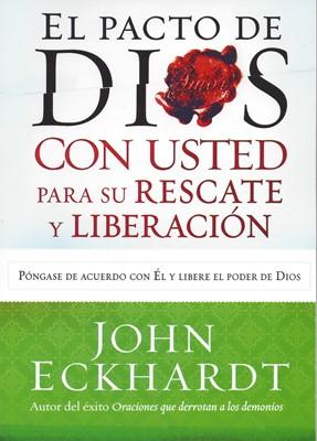 El pacto de Dios con usted para su Rescate y Liberación [Libro]