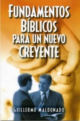 Fundamentos Bíblicos para el Nuevo Creyente (Rústica)