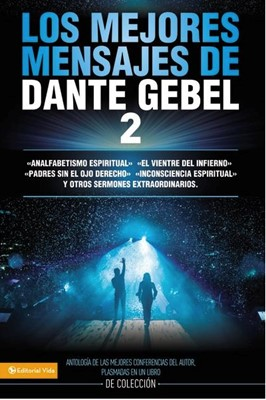 Los Mejores Mensajes De Dante Gebel 2 (Rústica) [Libro]
