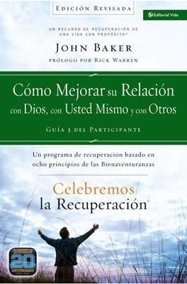 Cómo Mejorar Su Relación Con Dios, Con Usted Mismo Y Con Otros (Rústica)