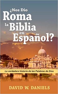 ¿Nos dió Roma la Biblia en Español? (Rústico)