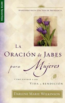 La Oración de Jabes para Mujeres (Rústica)