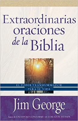 Extraordinarias Oraciones de la Biblia (Rústica)